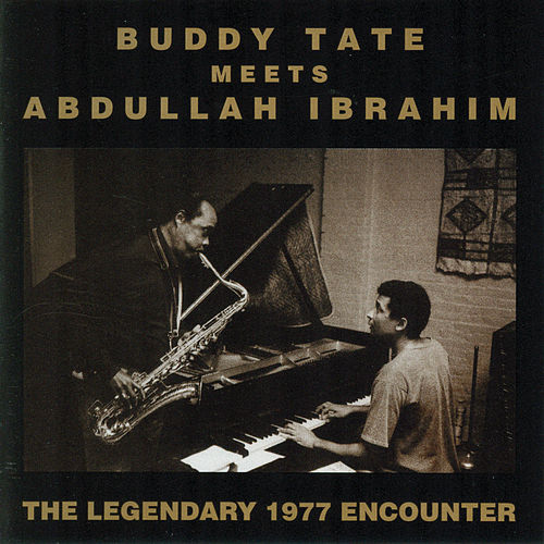 Buddy Tate Meets Abdullah Ibrahim by Buddy Tate