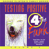 Testing Positive 4 The Funk von George Clinton
