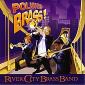 Polished Brass by River City Brass Band