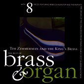 The Best of Brass & Organ by Tim Zimmerman And The King's Brass