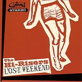 Lost Weekend by The Hi-Risers