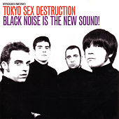 Black Noise is the New Sound! by Tokyo Sex Destruction