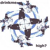 High? by Drink Me