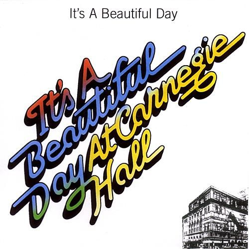 It's A Beautiful Day At Carnegie Hall by It's A Beautiful Day