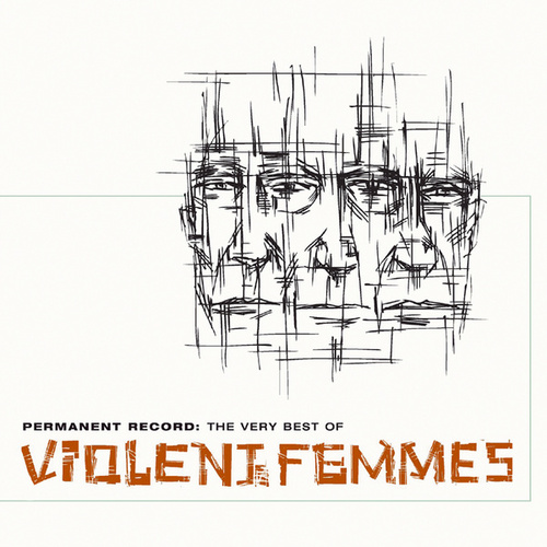 Permanent Record: The Very Best Of The Violent Femmes von Violent Femmes