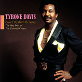 Give It Up (turn It Loose): The Very Best Of The Columbia Years by Tyrone Davis