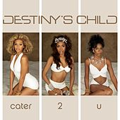 Cater 2 U (remix Ep) by Destiny's Child
