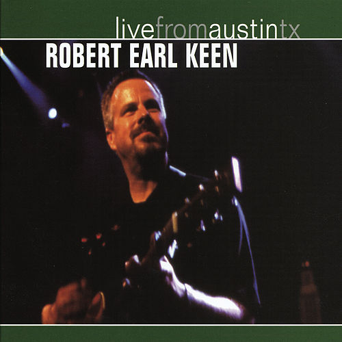 Live From Austin Texas by Robert Earl Keen