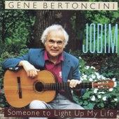 Jobim - Someone To Light Up My Life by Gene Bertoncini