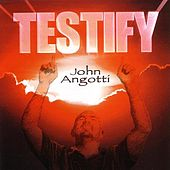 Testify by John Angotti