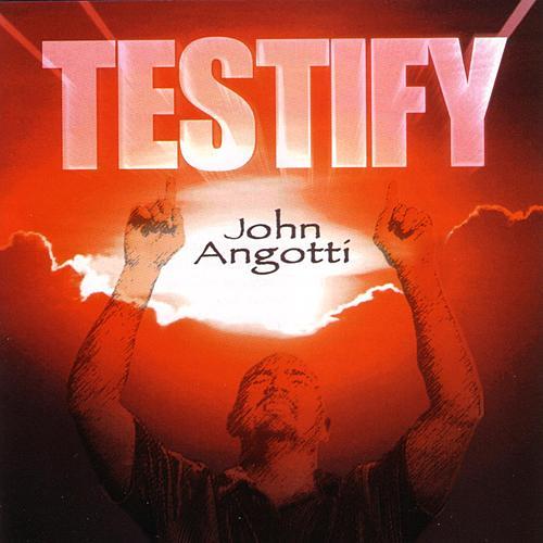 Testify by John Angotti