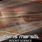 ROCKiT SCIENCE by Chris Marsol