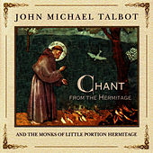 Chant From The Hermitage by John Michael Talbot