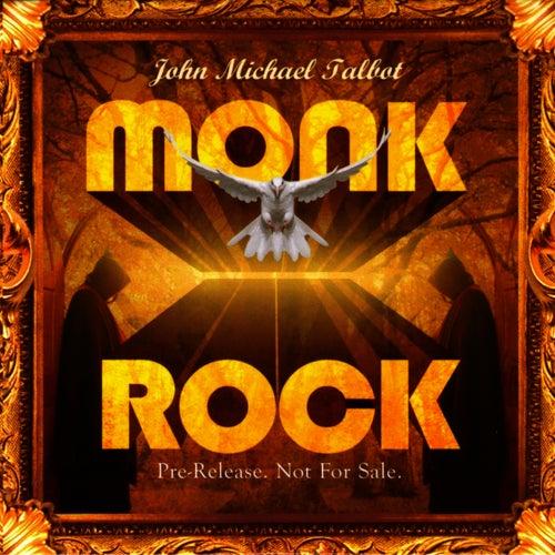 Monk Rock by John Michael Talbot