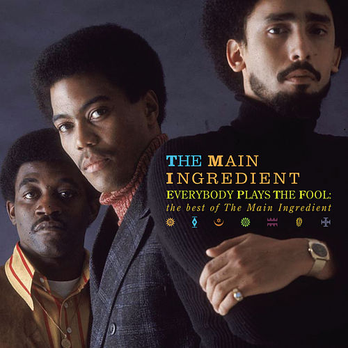 Everybody Plays The Fool: The Best Of The Main Ingredient by The Main Ingredient