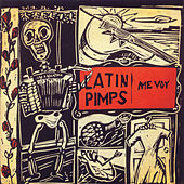 Me Voy by The Latin Pimps