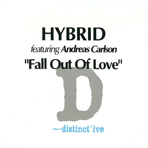Fall Out Of Love by Hybrid