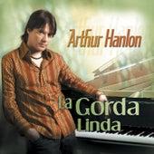 La Gorda Linda by Arthur Hanlon