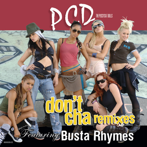 Don't Cha (remixes) by Pussycat Dolls