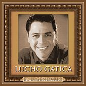 El Legendario by Lucho Gatica