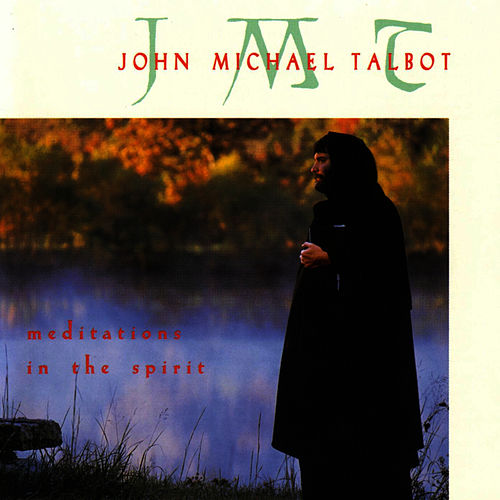 Meditations In The Spirit by John Michael Talbot