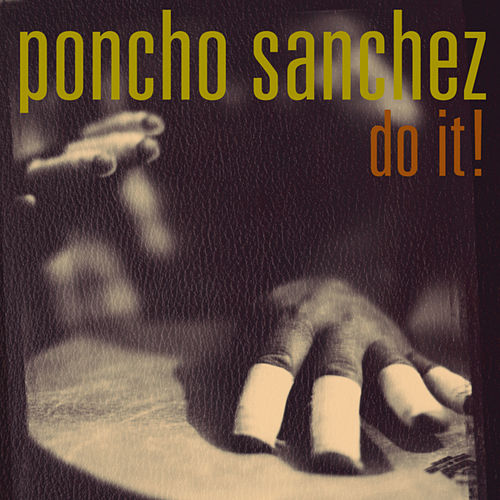 Do It! by Poncho Sanchez