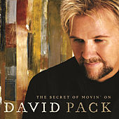 The Secret Of Movin' On by David Pack