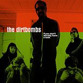 If You Don't Already Have A Look by The Dirtbombs
