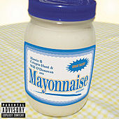 Mayonnaise by Mayonnaise