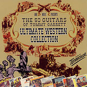 The 50 Guitars of Tommy Garrett: Ultimate Western Collection by Tommy Garrett