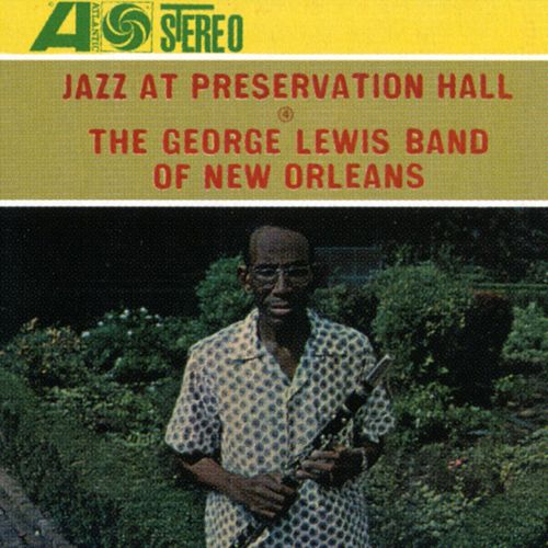 Jazz At Preservation Hall: The George Lewis Band Of New Orleans by George Lewis