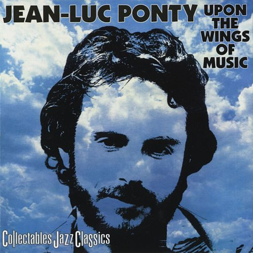 Upon The Wings Of Music by Jean-Luc Ponty