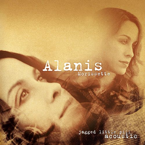 Jagged Little Pill Acoustic by Alanis Morissette