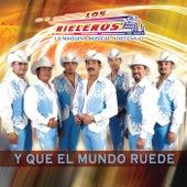 Y Que El Mundo Ruede by Los Rieleros Del Norte
