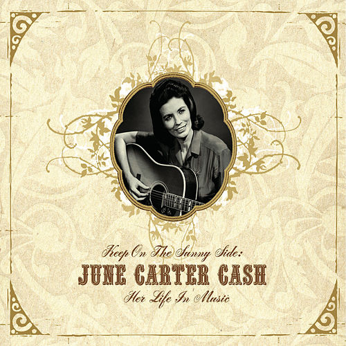 Keep On The Sunny Side -  June Carter Cash: Her Life In Music by Various Artists