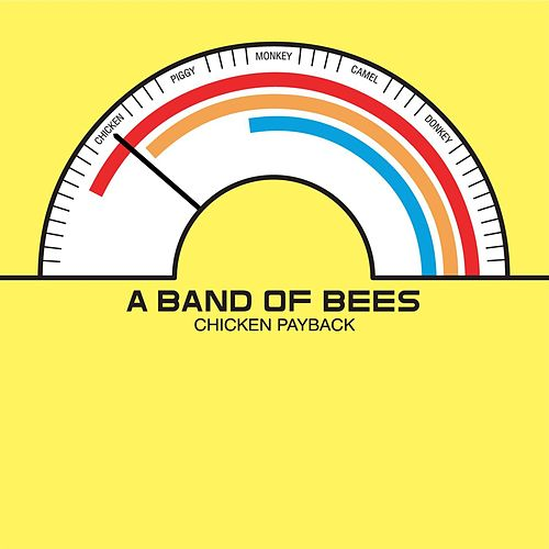 Chicken Payback by A Band of Bees