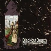 Light Flows From The Putrid Dawn by Blackout Beach