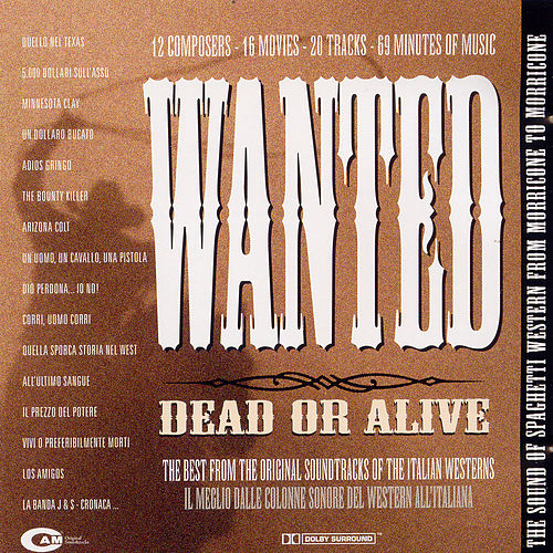Wanted Dead Or Alive, The Sound Of Spaghetti Western by Various Artists