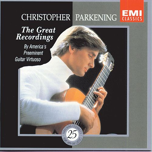 The Great Recordings by Christopher Parkening