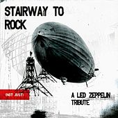 Stairway to Rock (Not Just): A Tribute to Led Zepplin von Robbi Rob