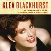 Autumn In New York: Vernon Duke's Broadway by Klea Blackhurst