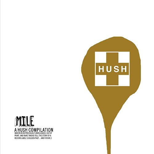 MILE: A HUSH Compilation by Various Artists