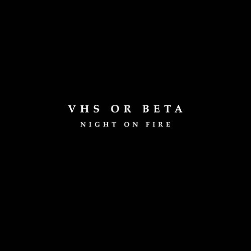 Night On Fire (The Remixes) by vhs or beta
