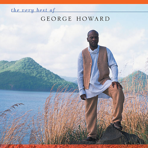 The Very Best Of George Howard by George Howard