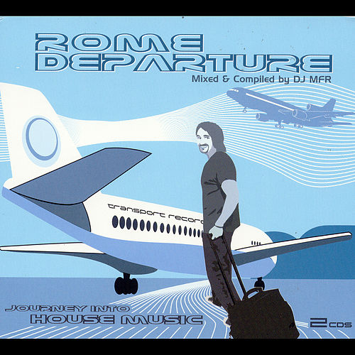 Rome Departure by DJ MFR