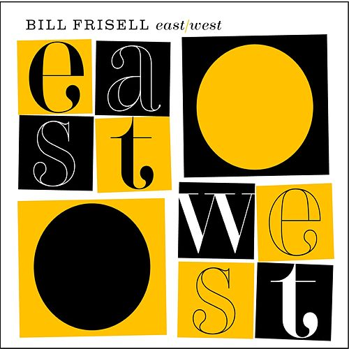 East/West by Bill Frisell