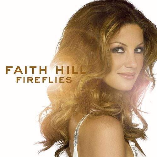 Fireflies von Faith Hill