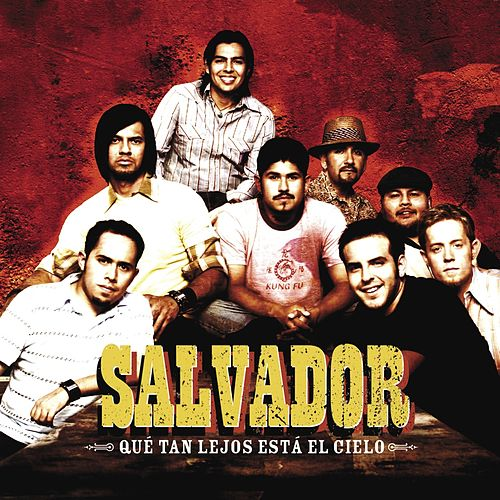 Qué Tan Lejos Está El Cielo by Salvador