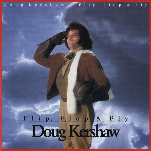 Flip, Flop & Fly by Doug Kershaw