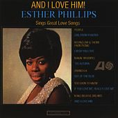 And I Love Him by Esther Phillips